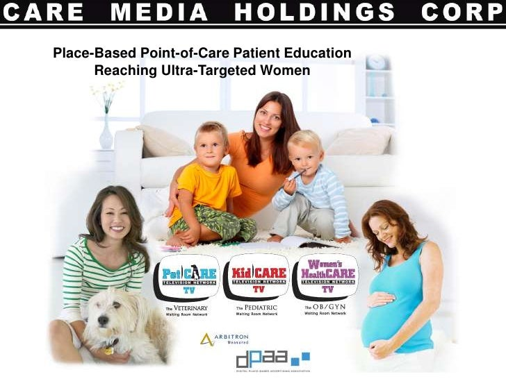 Place-Based Point-of-Care Patient Education<br />Reaching Ultra-Targeted Women<br />