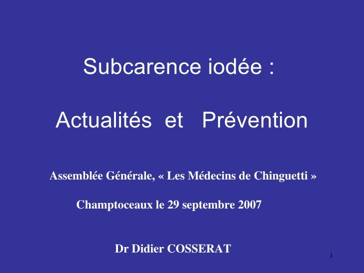 Subcarence iodée :    Actualités  et  Prévention Assemblée Générale, « Les Médecins de Chinguetti» Champtoceaux le 29 sep...