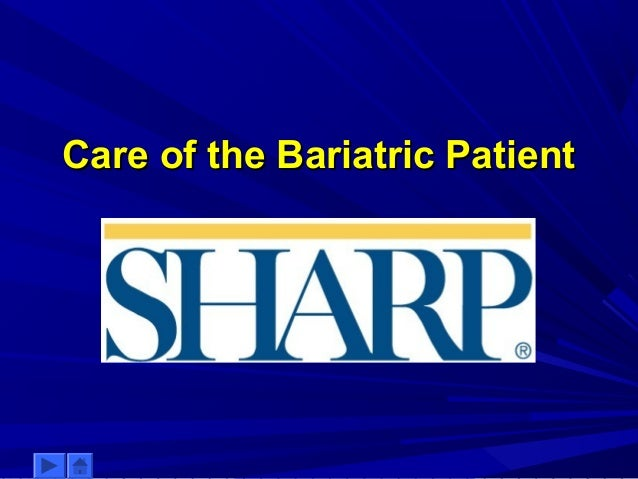 Care of the bariatric patient for the OR Nurse