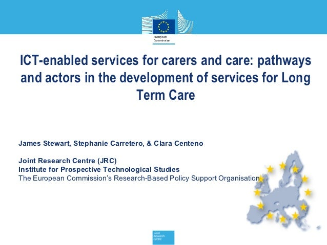 ICT-enabled services for carers and care: pathwaysand actors in the development of services for Long                    Te...