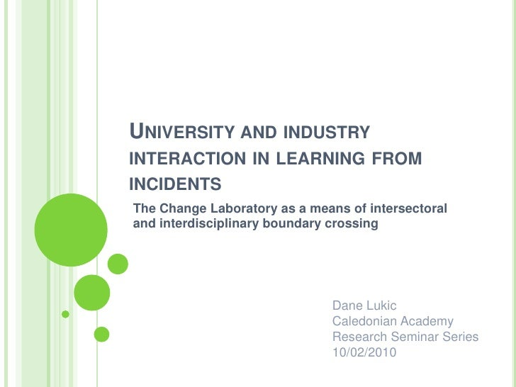University and industry interaction in learning from incidents<br />The Change Laboratory as a means ofintersectoral and...