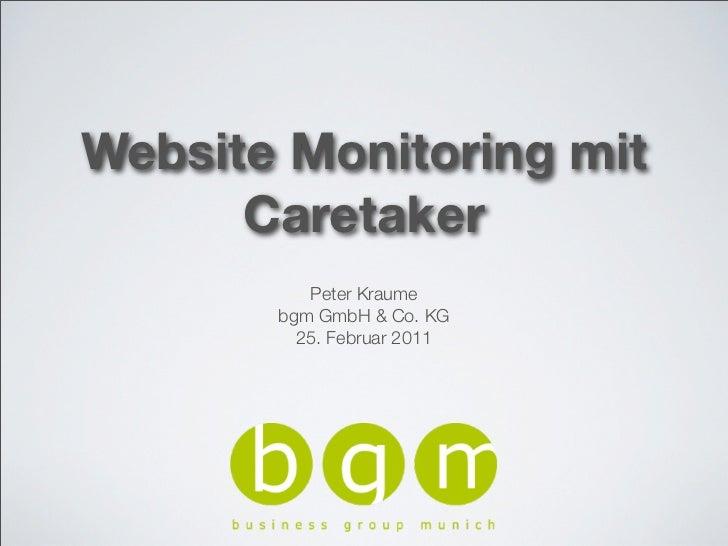 Website Monitoring mit      Caretaker          Peter Kraume       bgm GmbH & Co. KG         25. Februar 2011