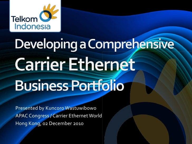 Developing a Comprehensive Carrier Ethernet Business Portfolio