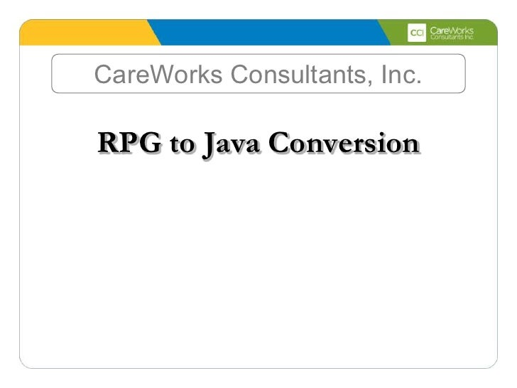CareWorks Consultants, Inc.RPG to Java Conversion