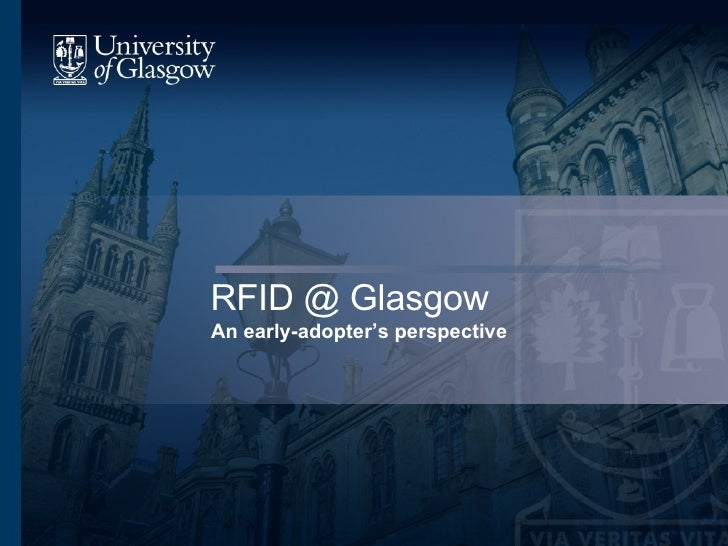 RFID @ Glasgow An early-adopter's perspective