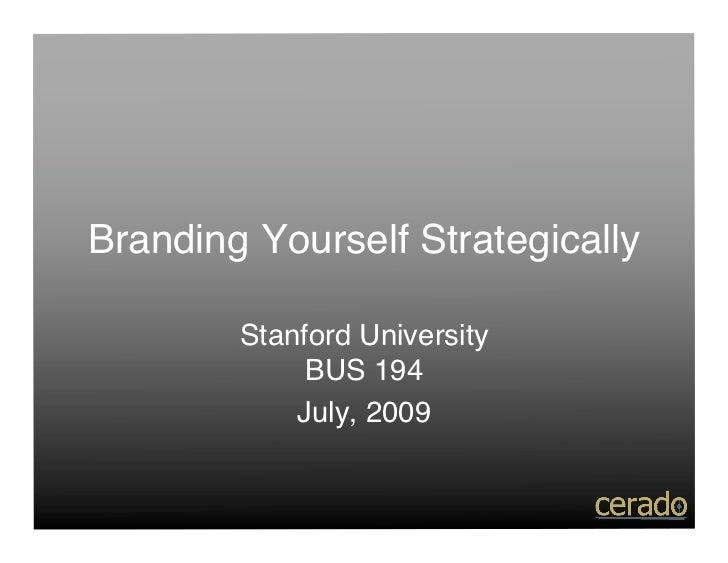 Branding Yourself Strategically          Stanford University              BUS 194             July, 2009