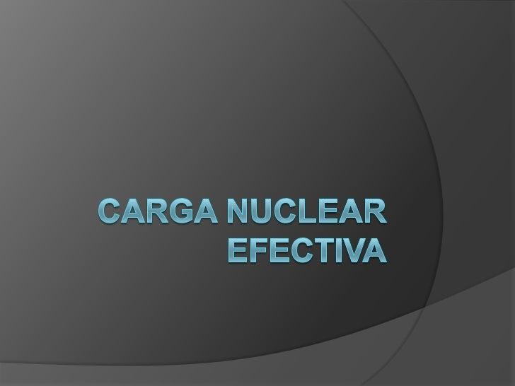 """   Es la carga positiva neta experimentada por    un electrón en un átomo polielectrónico. El    término """"efectiva"""" se us..."""