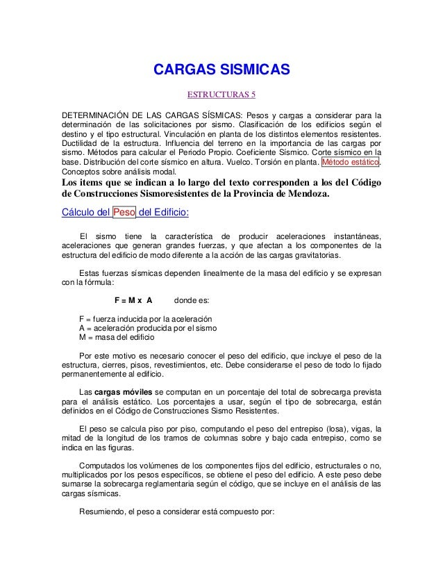 CARGAS SISMICAS ESTRUCTURAS 5 DETERMINACIÓN DE LAS CARGAS SÍSMICAS: Pesos y cargas a considerar para la determinación de l...