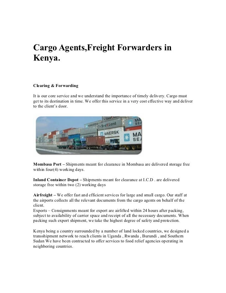 Cargo Agents,Freight Forwarders inKenya.Clearing & ForwardingIt is our core service and we understand the importance of ti...