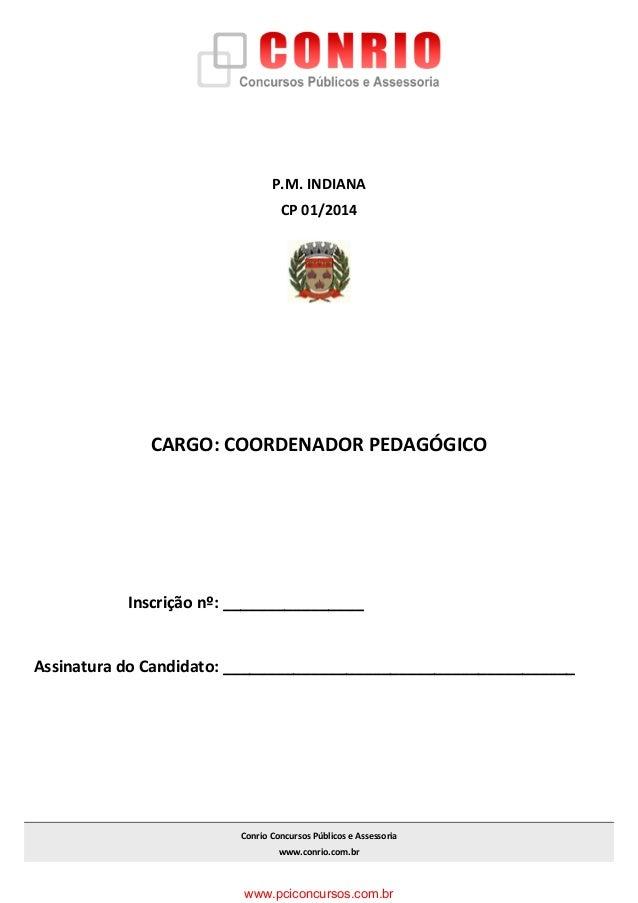 P.M. INDIANA CP 01/2014 CARGO: COORDENADOR PEDAGÓGICO Inscrição nº: ________________ Assinatura do Candidato: ____________...
