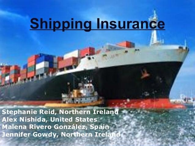 Shipping Insurance Stephanie Reid, Northern Ireland Alex Nishida, United States Malena Rivero González, Spain Jennifer Gow...