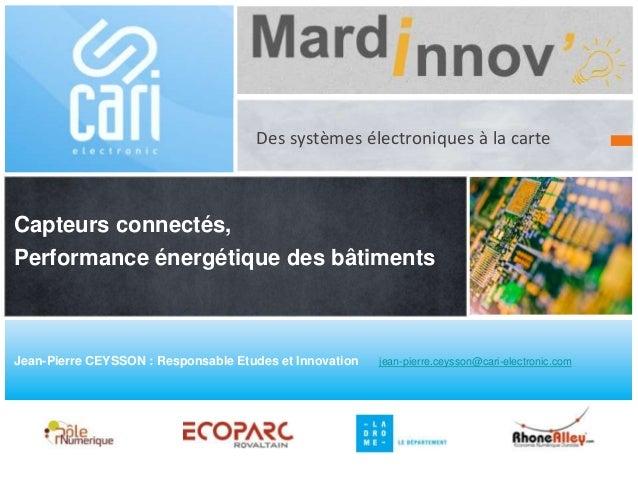 Dés solutions électroniques à la carte Des systèmes électroniques à la carte Capteurs connectés, Performance énergétique d...