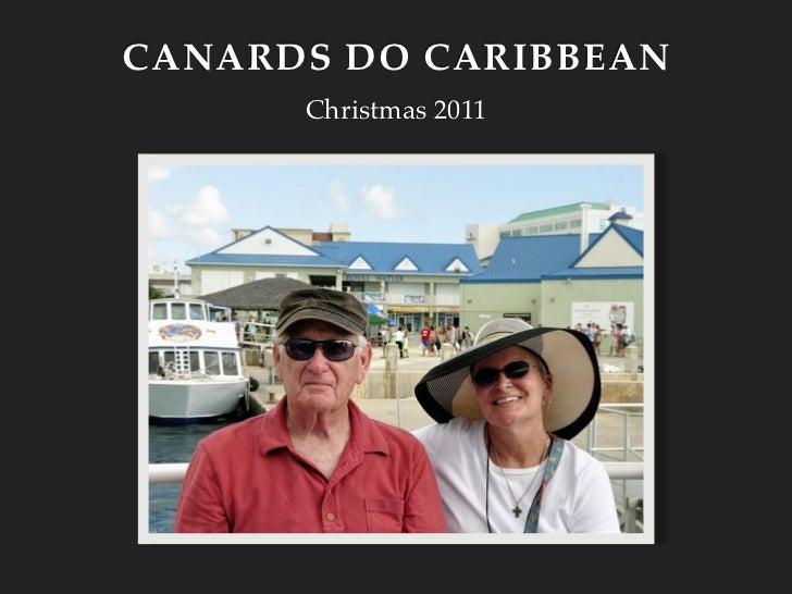 CANARDS DO CARIBBEAN      Christmas 2011