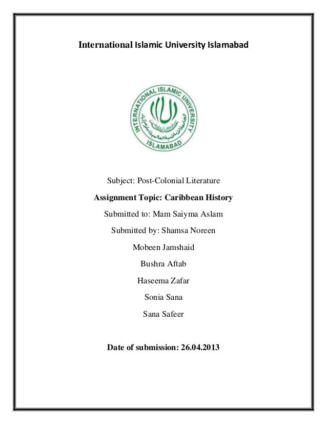 International Islamic University IslamabadSubject: Post-Colonial LiteratureAssignment Topic: Caribbean HistorySubmitted to...