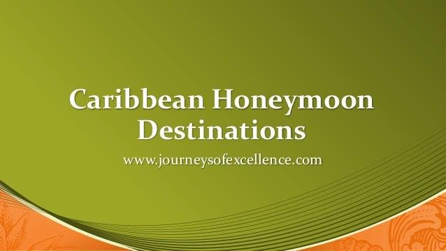 Caribbean HoneymoonDestinationswww.journeysofexcellence.com