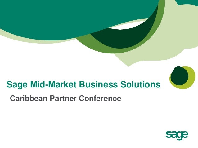 Sage Mid-Market Business SolutionsCaribbean Partner Conference