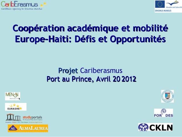 Coopération académique et mobilitéCoopération académique et mobilitéEurope-Haiti: Défis et OpportunitésEurope-Haiti: Défis...