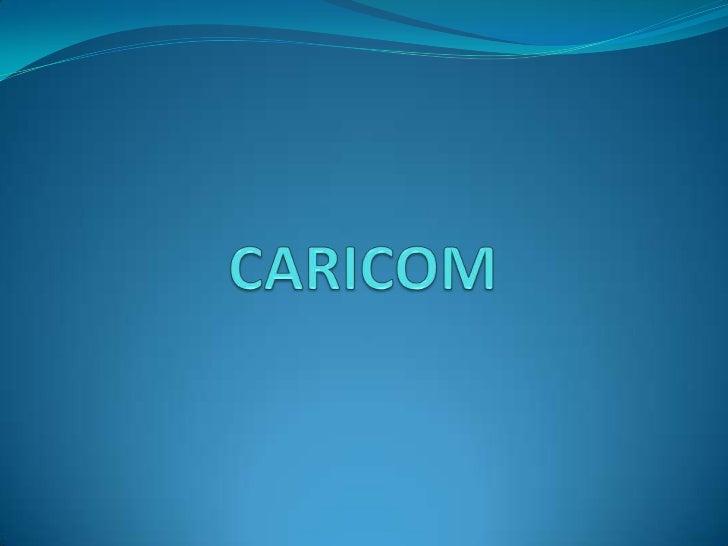 La Comunidad del Caribe (CARICOM) (en inglés:Caribbean Community) fue fundada en 1973 por elTratado de Chaguaramas (Trinid...