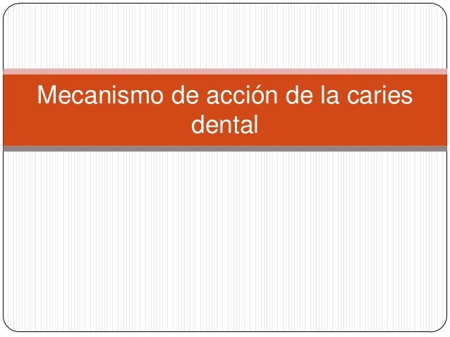 Mecanismo de acción de la caries dental