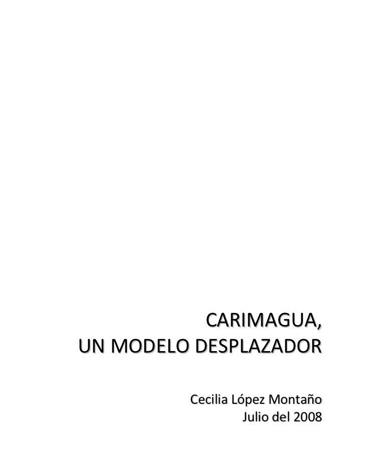 CARIMAGUA,UN MODELO DESPLAZADOR         Cecilia López Montaño                   Julio del 2008