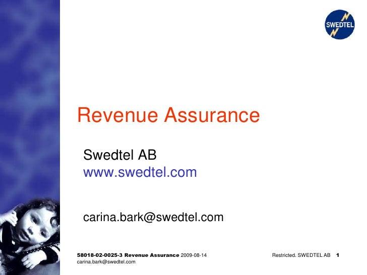Revenue Assurance   Swedtel AB   www.swedtel.com     carina.bark@swedtel.com  58018-02-0025-3 Revenue Assurance 2009-08-14...