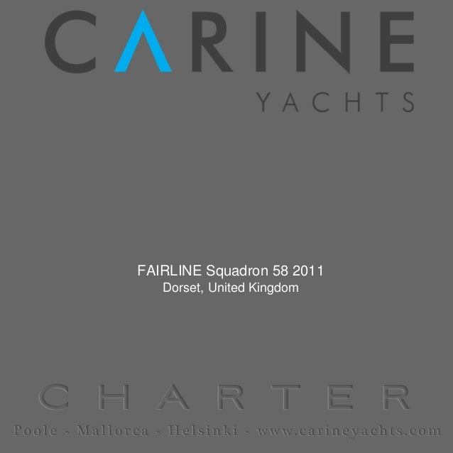 FAIRLINE Squadron 58, 2011,  For Charter YCH_BROCHURE. YCH_PRESENTED_BY carineyachts.com