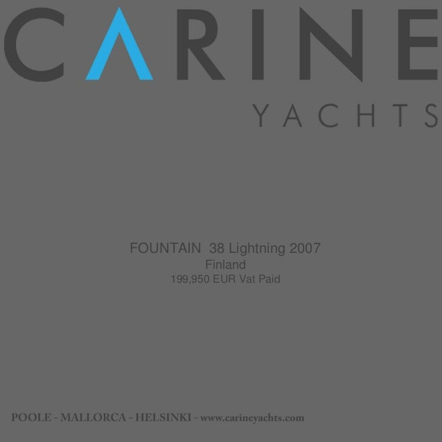 FOUNTAIN  38 Lightning, 2007, 199.950 € For Sale Brochure. Presented By carineyachts.com