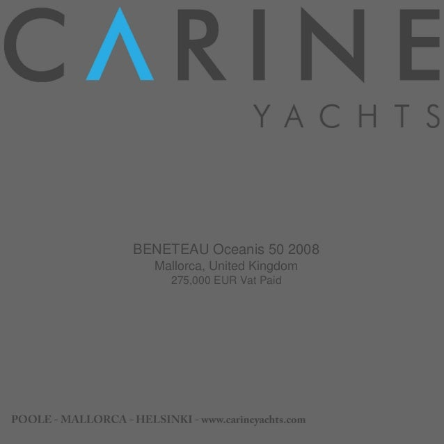 BENETEAU Oceanis 50, 2008, 275.000€ For Sale Brochure. Presented By carineyachts.com