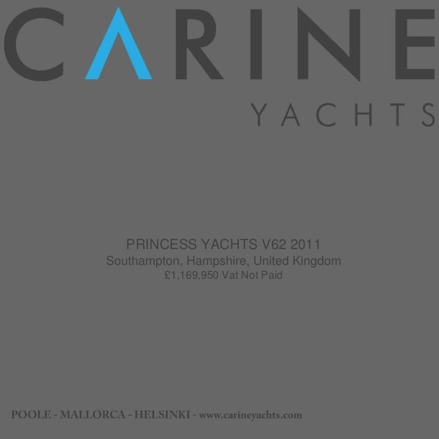 PRINCESS YACHTS V62 2011 Southampton, Hampshire, United Kingdom £1,169,950 Vat Not Paid
