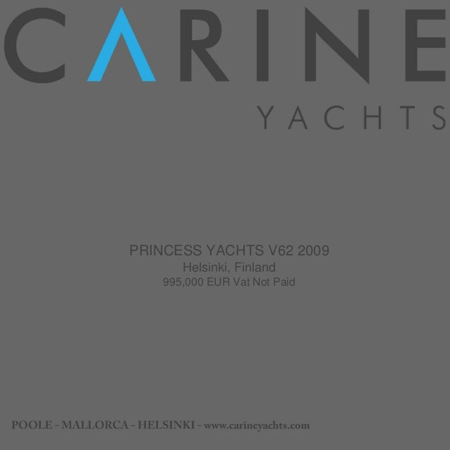 PRINCESS YACHTS V62 , 2009, 995.000 € For Sale Brochure. Presented By carineyachts.com