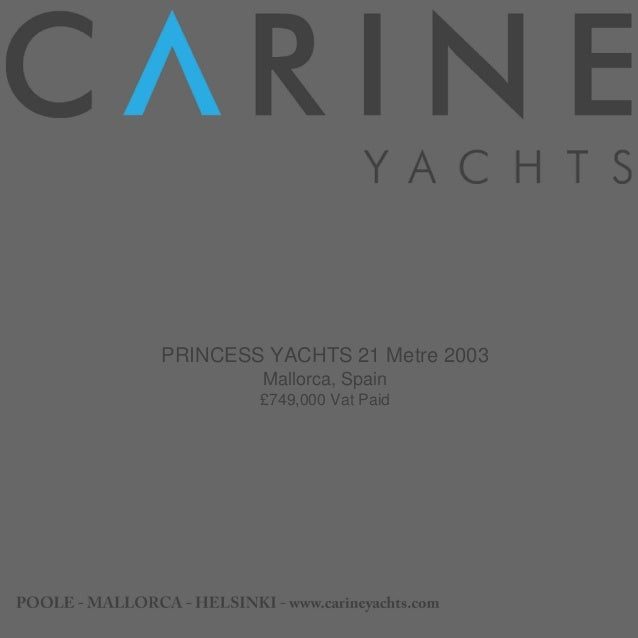 PRINCESS YACHTS 21 Metre, 2003, £749,000 For Sale Brochure. Presented By carineyachts.com