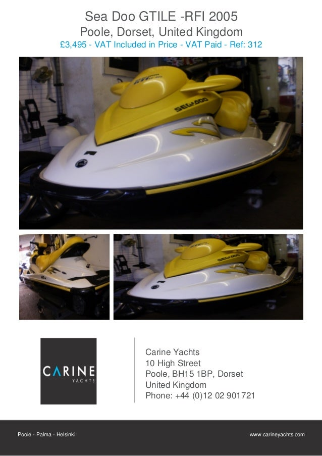 Sea Doo  GTILE -RFI, 2005, £3,495 For Sale Flyer. Presented By carineyachts.com