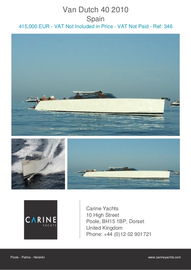 Van Dutch 40, 2010, 415.000€ For Sale Flyer. Presented By carineyachts.com