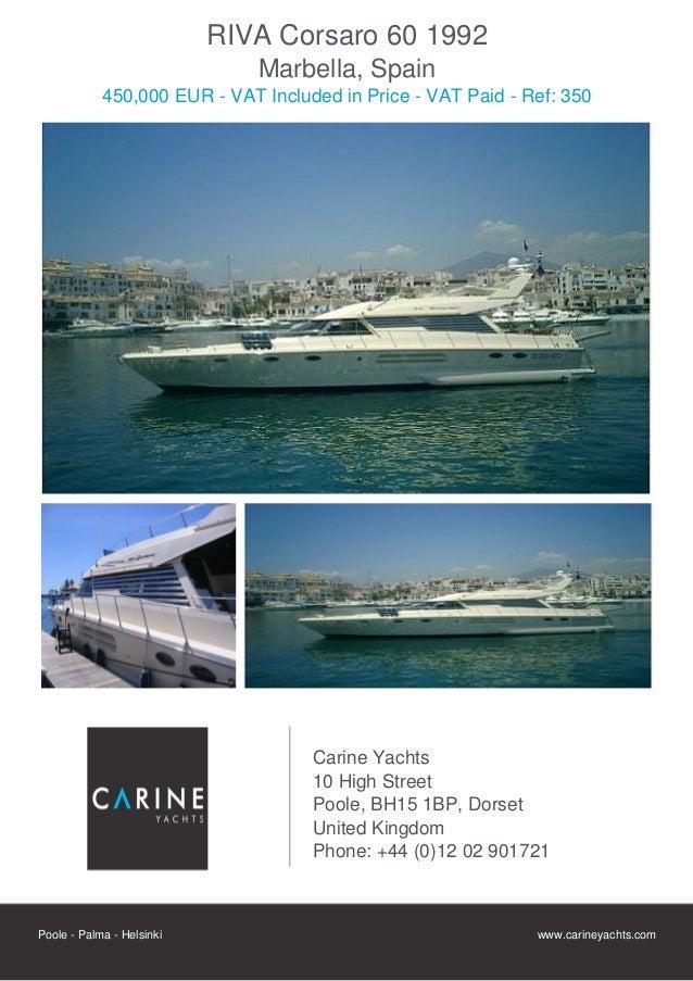RIVA Corsaro 60 1992                              Marbella, Spain            450,000 EUR - VAT Included in Price - VAT Pai...