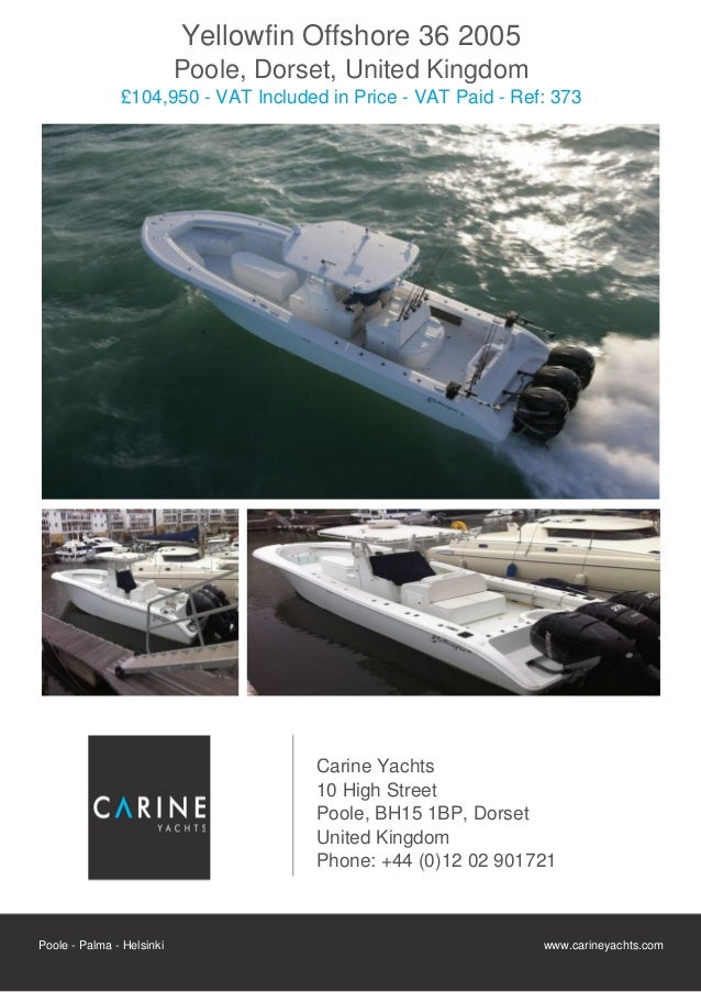 Yellowfin Offshore 36, 2005, £104,950 For Sale Flyer. Presented By carineyachts.com