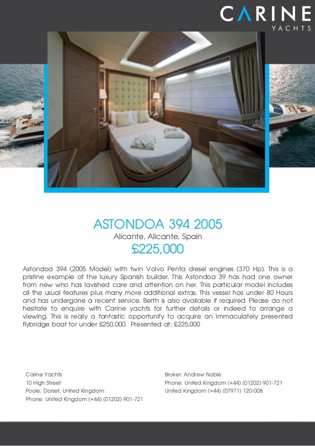 ASTONDOA 394 2005 Alicante, Alicante, Spain £225,000 Astondoa 394 (2005 Model) with twin Volvo Penta diesel engines (370 H...