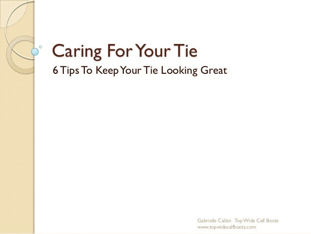 Caring for your tie