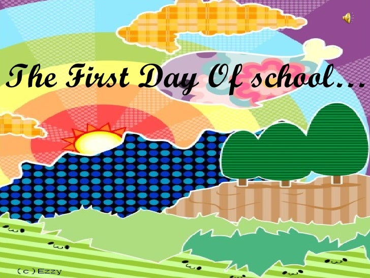 The First Day Of school…