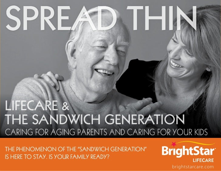 """Spread Thin  Lifecare & the Sandwich Generation Caring for aging parents and Caring for your kids the phenomenon of the """"S..."""
