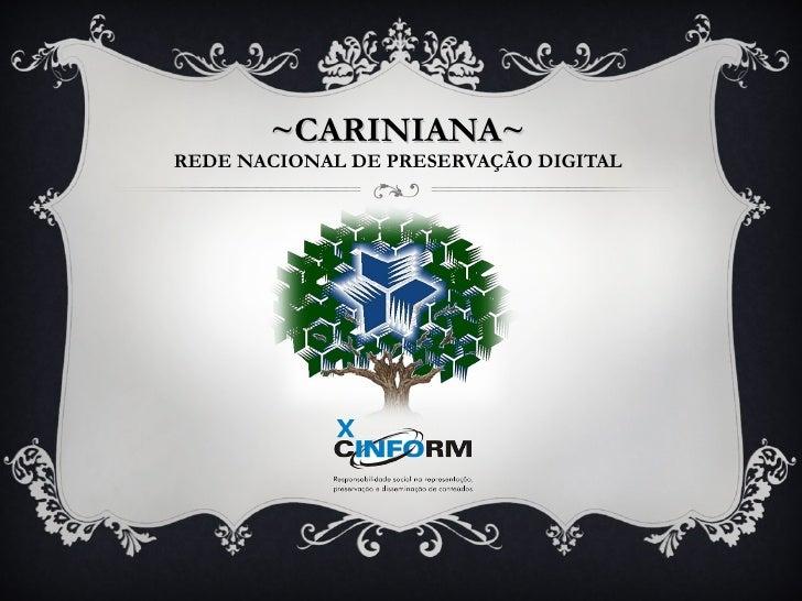 ~CARINIANA~ REDE NACIONAL DE PRESERVAÇÃO DIGITAL