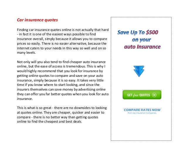 Car insurance quotesFinding car insurance quotes online is not actually that hard- in fact it is one of the easiest ways p...