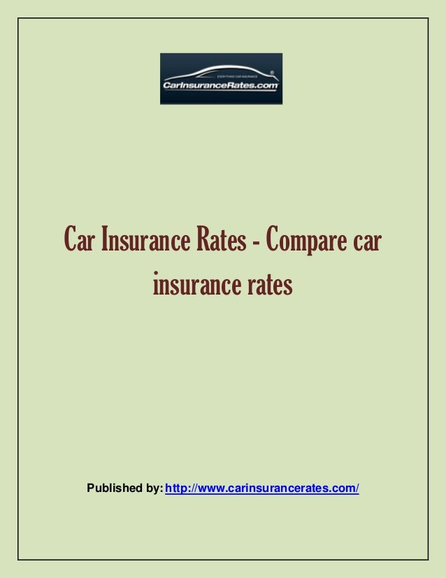 Car Insurance Rates Compare Car Insurance Rates