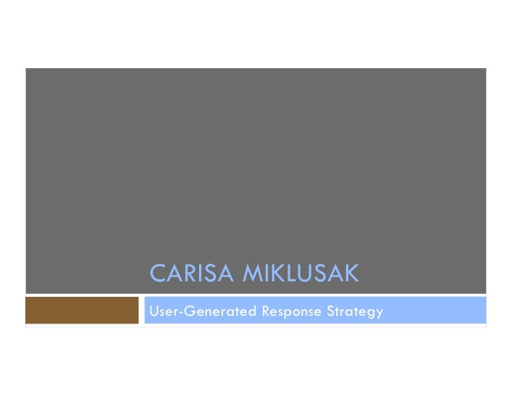 CARISA MIKLUSAK User-Generated Response Strategy