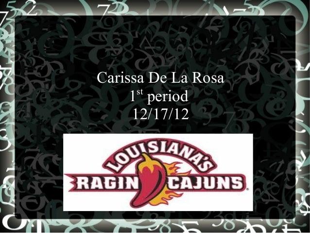 Carissa De La Rosa      st     1 period     12/17/12