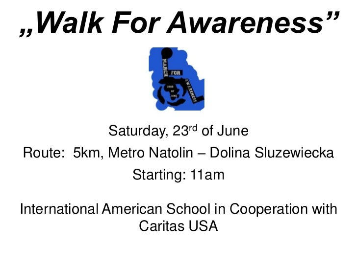 """Walk For Awareness""             Saturday, 23rd of JuneRoute: 5km, Metro Natolin – Dolina Sluzewiecka                 Star..."