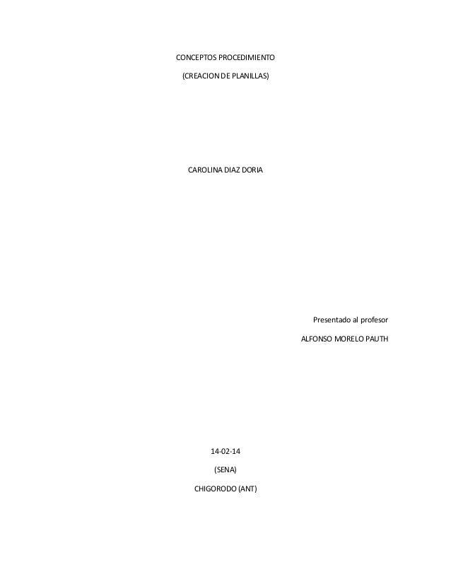 CONCEPTOS PROCEDIMIENTO (CREACION DE PLANILLAS) CAROLINA DIAZ DORIA Presentado al profesor ALFONSO MORELO PAUTH 14-02-14 (...