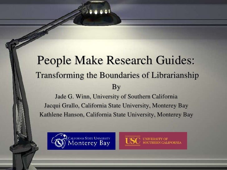 People Make Research Guides: Transforming the Boundaries of Librarianship                            By       Jade G. Winn...