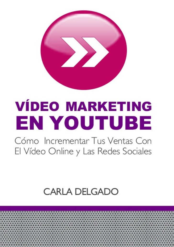 Video Marketing En Youtube Y Las Redes SocialesEste libro es una transcripción del Seminario Online Marketing con Video   ...