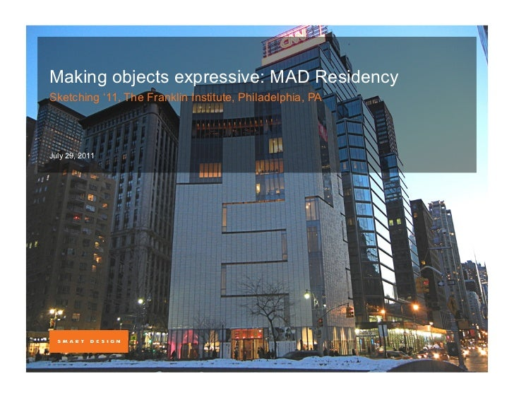 Making objects expressive: MAD ResidencySketching '11, The Franklin Institute, Philadelphia, PAJuly 29, 2011              ...