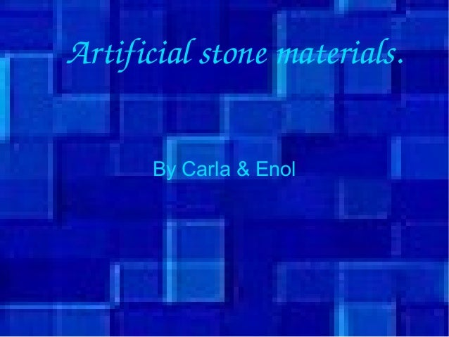 By Carla & Enol Artificialstonematerials.